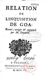 Voyages de M. Dellon, avec sa Relation de l'Inquisition de Goa, augmentée de diverses pièces curieuses et l'Histoire des dieux qu'adorent les gentils des Indes