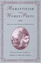 Romanticism and Women Poets: Opening the Doors of Reception