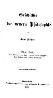 Geschichte der neuern Philosophie: Immanuel Kant ; Band 2, Das Lehrgebäude der kritischen Philosophie. Das System der reinen Vernunft, Band 4