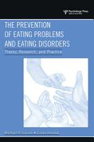 The Prevention of Eating Problems and Eating Disorders PDF