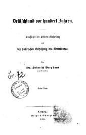 *Deütschland seit hundert Jahren : Geschichte der Gebiets-Eintheilung und der politischen Verfassung des Vaterlandes: 1, Band 1