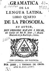 Gramatica de la lengua latina: Libro quarto de la Prosodia