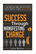 Success Through Manifesting Change