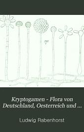 Kryptogamen-Flora von Deutschland, Oesterreich und der Schweiz: Die Pilze