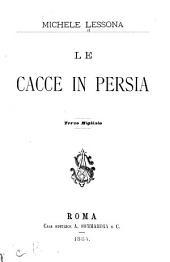 Le cacce in Persia ...