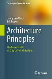 Architecture Principles: The Cornerstones of Enterprise Architecture