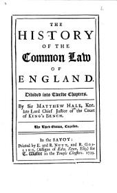 The History of the Common Law of England ... The Third Edition, Corrected