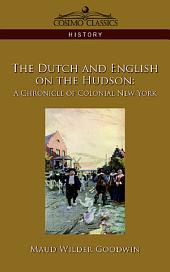 The Dutch and English on the Hudson: A Chronicle of Colonial New York