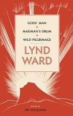 Lynd Ward: Gods' Man, Madman's Drum, Wild Pilgrimage (LOA #210)
