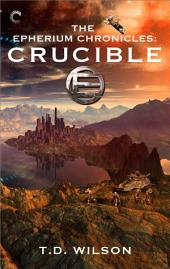 The Epherium Chronicles: Crucible