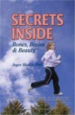 Secrets Inside Bones, Brains and Beauty