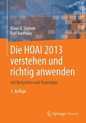 Die HOAI 2013 verstehen und richtig anwenden: mit Beispielen und Praxistipps, Ausgabe 3