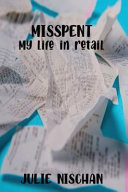 MISSPENT-My Life in Retail