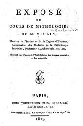 Exposé du cours de Mythologie de M. Millin,... imprimé pour l'usage de l'Ecole Spéciale des langues orientales et des antiquités
