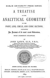 A Treatise on the Analytical Geometry of the Point, Line, Circle, and Conic Sections: Containing an Account of Its Most Recent Extensions, with Numerous Examples