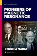Pioneers of Magnetic Resonance PDF
