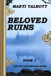 Beloved Ruins Book 1: (The Lost MacGreagor Books)