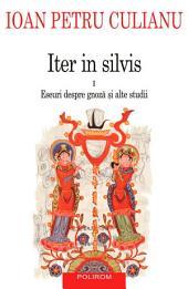 Iter in Silvis: Volumul 1