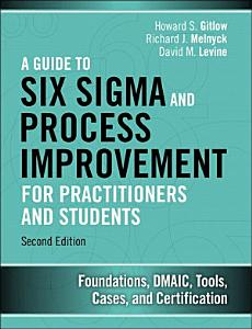 A Guide to Six Sigma and Process Improvement for Practitioners and Students PDF