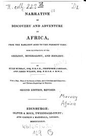 Narrative of Discovery and Adventure in Africa: From the Earliest Ages to the Present Time: with Illustrations of the Geology, Mineralogy and Zoology