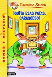 ¡Quita esas patas, caraqueso!: Geronimo Stilton 9
