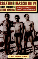 Creating Masculinity in Los Angeles s Little Manila PDF