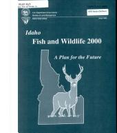 Idaho Fish and Wildlife 2000: A Plan for the Future
