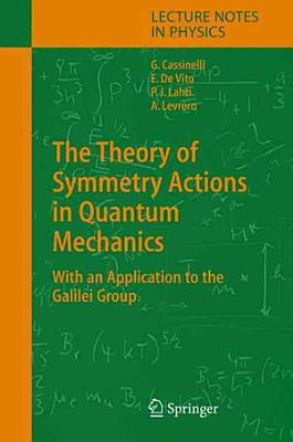 The Theory of Symmetry Actions in Quantum Mechanics PDF
