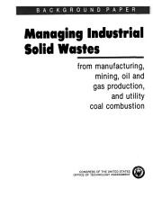 Managing Industrial Solid Wastes from Manufacturing, Mining, Oil and Gas Production and Utility Coal Combustion