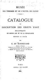 Catalogue et description des objets d'art de l'antiquité: du moyen âge et de la renaissance