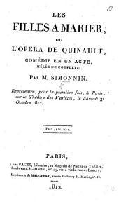 Les Filles à Marier; ou l'Opéra de Quinault, comédie en un acte, mêlée de couplets, etc
