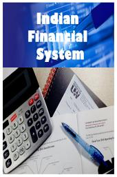 Indian Financial System: Financial Markets and the Economy