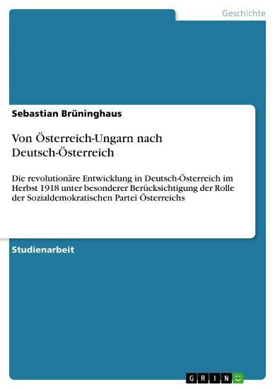 Von   sterreich Ungarn nach Deutsch   sterreich PDF