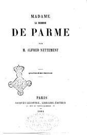 Madame la duchesse de Parme