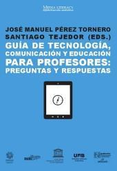 Guía de tecnología, comunicación y educación para profesores: Preguntas y respuestas