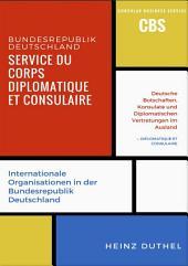 Service du Corps Diplomatique et Consulaire: Botschaften - Honorarkonsulinnen und Honorarkonsuln - Zwischen- und überstaatliche Organisationen