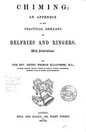 Chiming: an appendix to the Practical remarks on belfries and ringers: Volume 20
