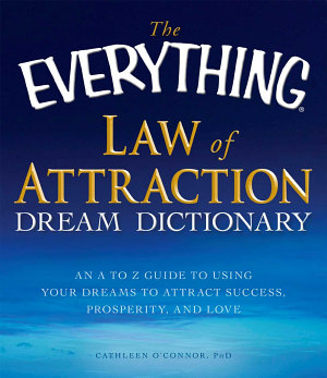The Everything Law of Attraction Dream Dictionary PDF