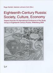 Eighteenth-century Russia: Society, Culture, Economy : Papers from the VII International Conference of the Study Group on Eighteenth-Century Russia
