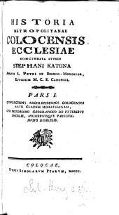 Historia metropolitanæ Colocensis ecclesiæ