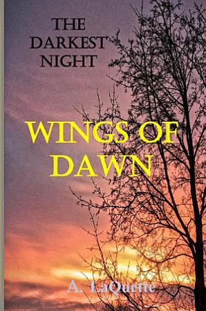 The Darkest Night    Wings Of Dawn  PDF