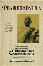 Prabhupāda-līlā: Around the World 1967-1969 & 1972-1975