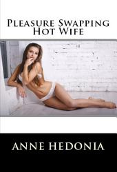Pleasure Swapping Hot Wife