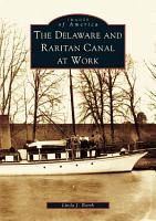 The Delaware and Raritan Canal at Work PDF