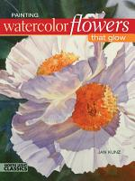 Painting Watercolor Flowers That Glow PDF