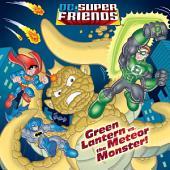 Green Lantern vs. the Meteor Monster! (DC Super Friends)