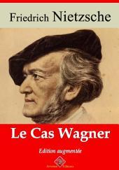 Le cas Wagner: Nouvelle édition augmentée