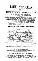 Louis Napoleon  the Destined Monarch of the World and Personal AntiChrist    4th Ed   Enl PDF