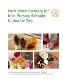 No Kitchen Cookery for Irish Primary Schools