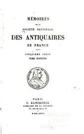 Mémoires de la Société nationale des antiquaires de France: Volumes47à48